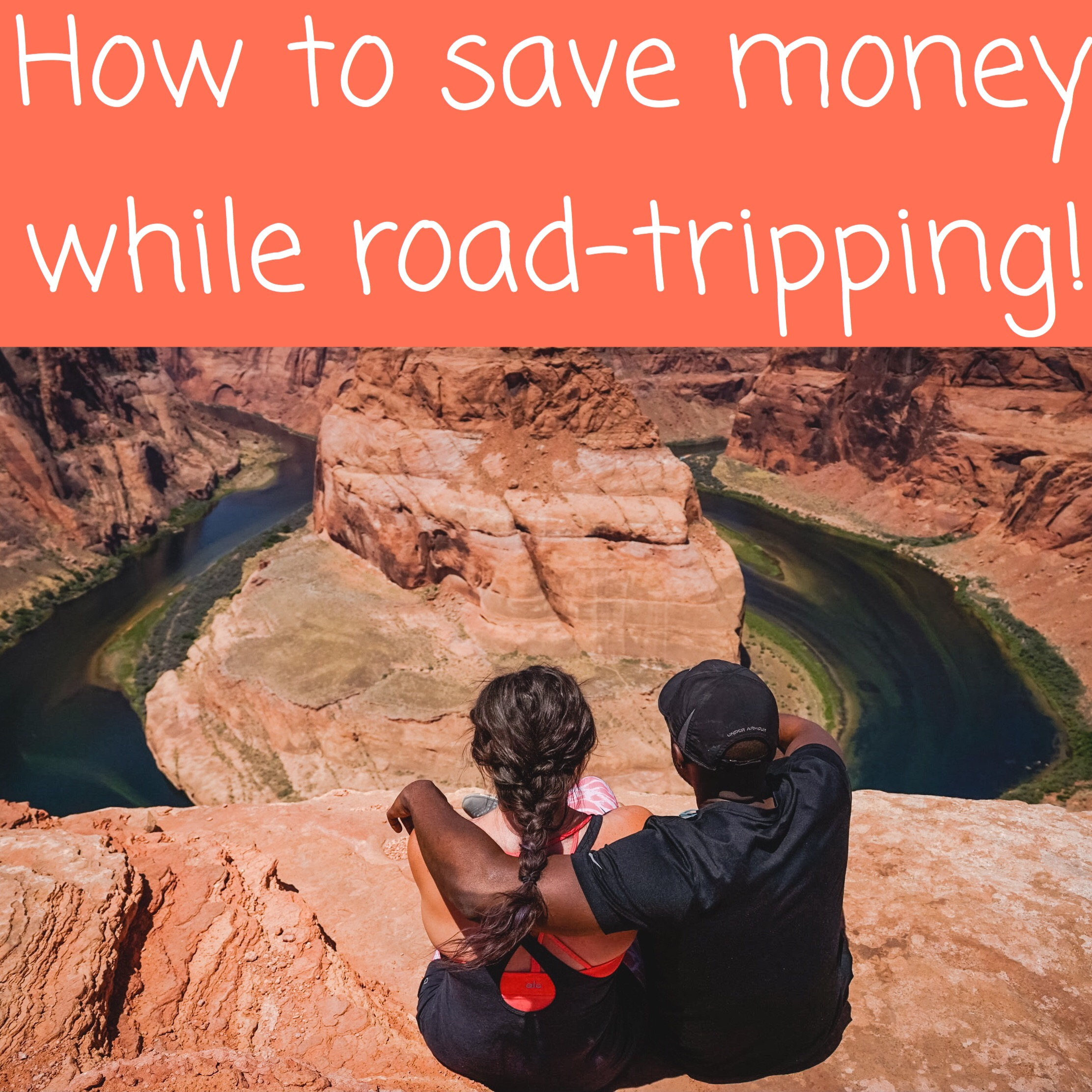 How To Save Money While Road-Tripping
